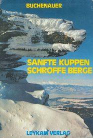 Buchenauer (1977): Sanfte Kuppen, Schroffe Berge. Leykam Verlag, Graz.